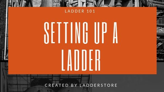 Setting up a ladder - ladder 101